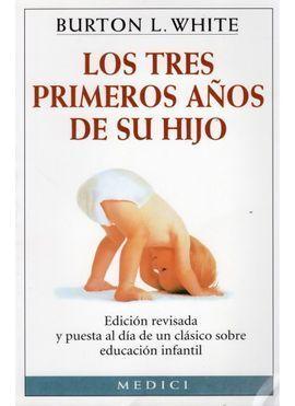 TRES PRIMEROS AÑOS DE SU HIJO