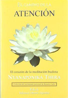 EL CAMINO DE LA MEDITACIÓN: EL CORAZÓN DE LA MEDITACIÓN BUDISTA