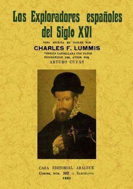 LOS EXPLORADORES ESPAÑOLES DEL SIGLO XVI: VINDICACION DE LA ACCIO