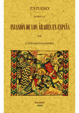 ESTUDIO SOBRE LA INVASION DE LOS ARABES EN ESPAÑA