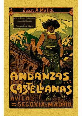 ANDANZAS CASTELLANAS. AVILA, SEGOVIA, MADRID.