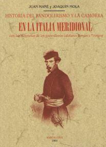 HISTORIA DEL BANDOLERISMO Y DE LA CAMORRA EN LA ITALIA MERIDIONAL