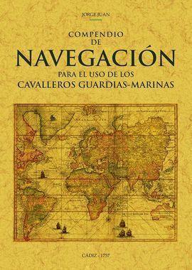 COMPENDIO DE NAVEGACION PARA EL USO DE LOS CAVALLEROS GUARDIAS-MARINAS