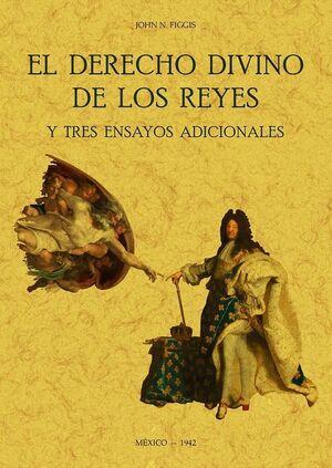 EL DERECHO DIVINO DE LOS REYES Y TRES ENSAYOS ADICIONALES