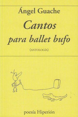 CANTOS PARA BALLET BUFO ( ANTOLOGIA)