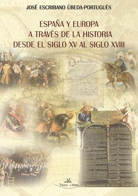 ESPAÑA Y EUROPA A TRAVÉS DE LA HISTORIA DESDE EL SIGLO XV AL SIGLO XVIII