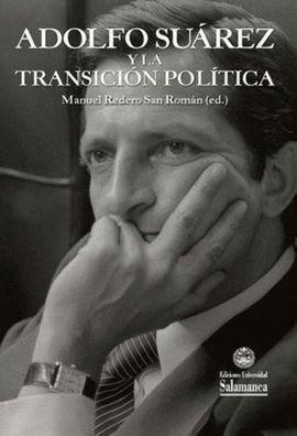 ADOLFO SUAREZ Y LA TRANSICION POLITICA