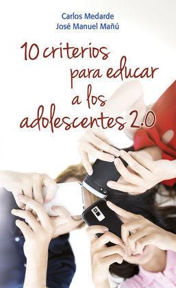 10 CRITERIOS PARA EDUCAR A LOS ADOLESCENTES 2.0
