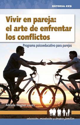 VIVIR EN PAREJA: EL ARTE DE ENFRENTAR LOS CONFLICTOS