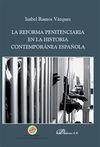 LA REFORMA PENITENCIARIA EN LA HISTORIA CONTEMPORANEA ESPAÑOLA