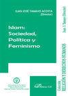 ISLAM. SOCIEDAD, POLITICA Y FEMINISMO