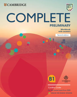 B1 COMPLETE PRELIMINARY SECOND EDITION ENGLISH FOR SPANISH SPEAKERS. WORKBOOK'S BOOK WITH ANSWERS WITH DOWNLOADABLE AUDIO