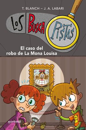 EL CASO DEL ROBO DE LA MONA LOUISA (SERIE LOS BUSCAPISTAS 3)