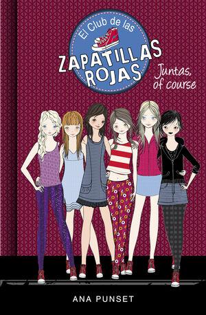 JUNTAS, OF COURSE (EL CLUB DE LAS ZAPATILLAS ROJAS 8)