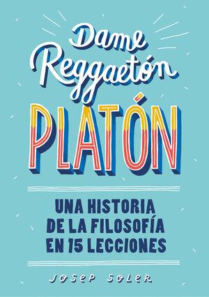DAME REGGAETÓN, PLATÓN
