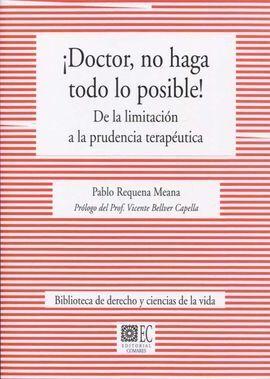 ¡DOCTOR , NO HAGA TODO LO POSIBLE