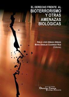EL DERECHO FRENTE AL BIOTERRORISMO Y OTRAS AMENAZAS BIOLÓGICAS