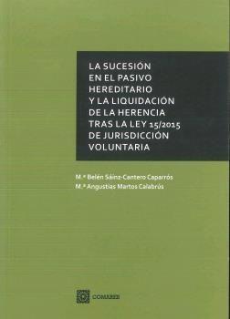 SUCESION EN EL PASIVO HEREDITARIO Y LA LIQUIDACION DE LA HERENCIA TRAS LA LEY 15