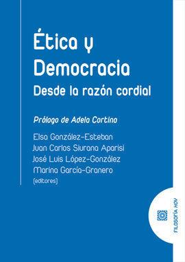 ETICA Y DEMOCRACIA. DESDE LA RAZON CORDIAL
