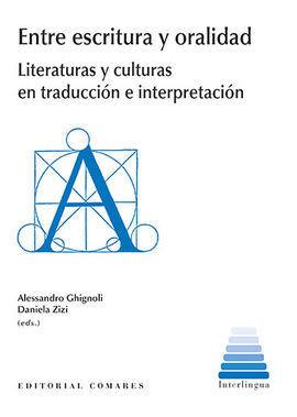 ENTRE ESCRITURA Y ORALIDAD. LITERATURAS Y CULTURAS EN TRADUCCION