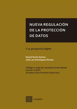 NUEVA REGULACION DE LA PROTECCION DE DATOS. Y SU PERSPECTIVA DIGI