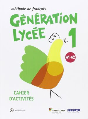 GENERATION LYCEE 1 A1/A2 CAHIER+CD 1 BACHILLERATO