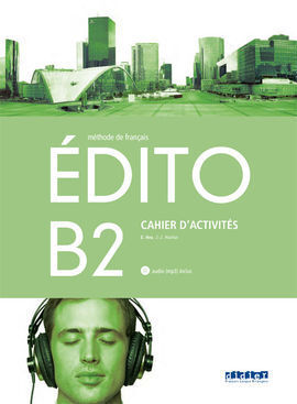EDITO B2 EXERCICES+CD ED.18