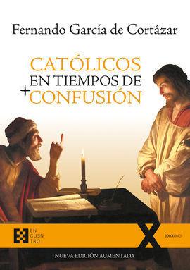 CATOLICOS EN TIEMPOS DE + CONFUSION (N.E.AUMENTADA)
