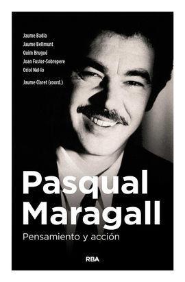 PASQUAL MARAGALL. PENSAMIENTO Y ACCIÓN