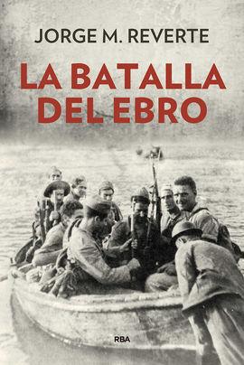 BATALLA DEL EBRO, LA (N.E.) T.D.