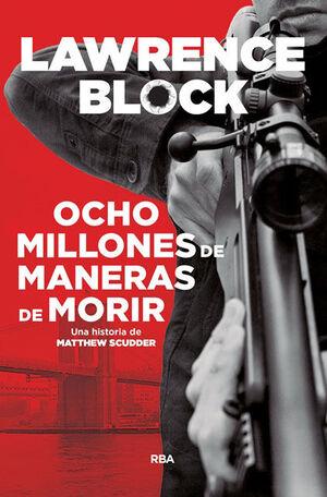 OCHO MILLONES DE MANERAS DE MORIR (N.E.2018)