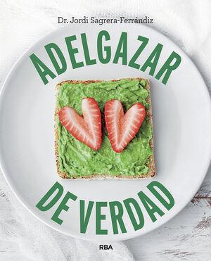 ADELGAZAR DE VERDAD