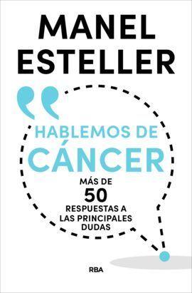 HABLEMOS DE CANCER. MAS DE 50 RESPUESTAS A LAS PRINCIPALES