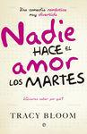 NADIE HACE EL AMOR LOS MARTES