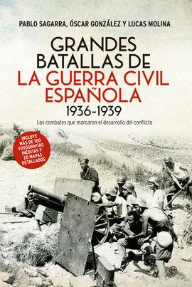 GRANDES BATALLAS DE LA GUERRA CIVIL ESPAÑOLA 1936-1939