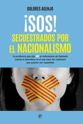 SOS! SECUESTRADOS POR EL NACIONALISMO