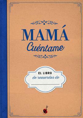 MAMA CUENTAME. LIBRO DE RECUERDOS