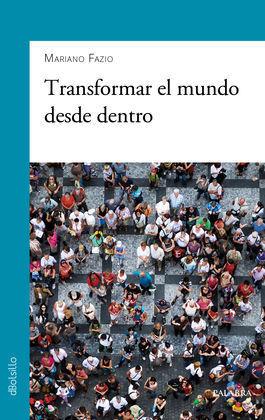 TRANSFORMAR EL MUNDO DESDE DENTRO