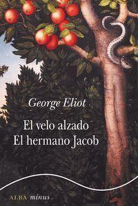 EL VELO ALZADO/EL HERMANO JACOB
