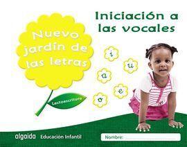 NUEVO JARDIN DE LAS LETRAS. INICIACION A LAS VOCALES