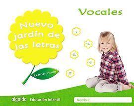 NUEVO JARDÍN DE LAS LETRAS. VOCALES. EDUCACIÓN INFANTIL