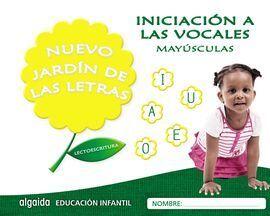 NUEVO JARDIN DE LAS LETRAS. INICIACION A LAS VOCALES. MAYUSCULAS.