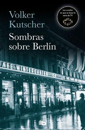 SOMBRAS SOBRE BERLIN (DETECTIVE GEREON RATH 1)