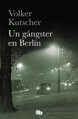 UN GANGSTER EN BERLIN (DETECTIVE GEREON RATH 3)