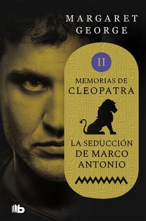 LA SEDUCCIÓN DE MARCO ANTONIO (MEMORIAS DE CLEOPATRA 2)
