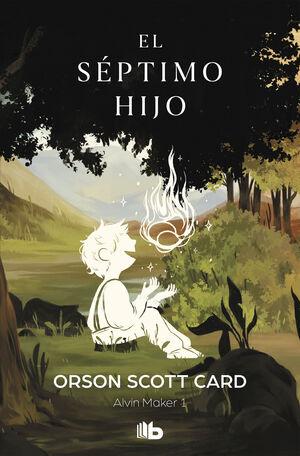 EL SÉPTIMO HIJO (SAGA DE ALVIN MAKER [EL HACEDOR] 1)