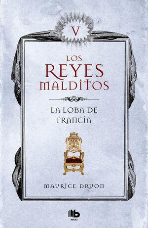 LOBA DE FRANCIA, LA. REYES MALDITOS 5