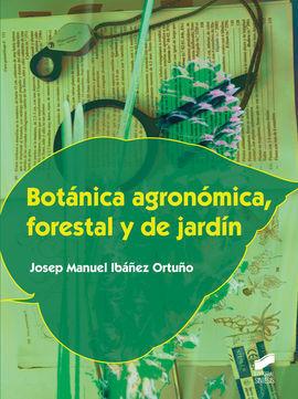 BOTANICA AGRONOMICA, FORESTAL Y DE JARDIN