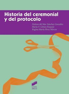 HISTORIA DEL CEREMONIA Y DEL PROTOCOLO