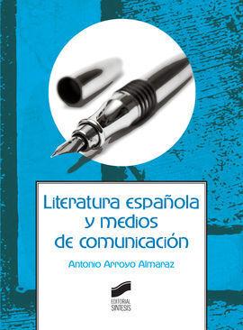 LITERATURA ESPAÑOLA Y MEDIOS DE COMUNICACION